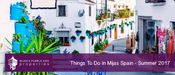 Things To Do In Mijas Spain - Summer 2017